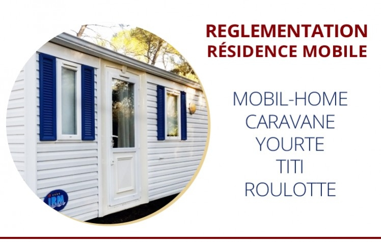 Reglementation mobil home & Legislation caravane
